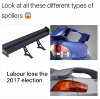 Memes, 🤖, and Looking: Look at all these different types of  spoilers  Labour lose the  2017 election