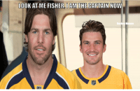 LOOK AT ME FISHER,IAM THE CAPTAIN NOW  Memes - Shade  #Nashville #Fisher #Josi