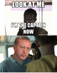 LOOK AT ME  THE CAPTAIN  Now  memegenerator.net Look at me