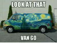 What do I have Toulouse when I don't have any Monet to buy Degas to make the Van Gogh.: LOOK AT THAT  VAN GO What do I have Toulouse when I don't have any Monet to buy Degas to make the Van Gogh.