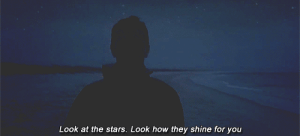 https://iglovequotes.net/: Look at the stars. Look how they shine for you https://iglovequotes.net/