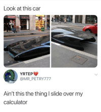 Calculator, Thought, and The Thing: Look at this car  YRTEP  @MR PETRY777  Ain't this the thing l slide over my  calculator first thought