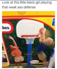 Ass, Black, and Girl: Look at this little black girl playing  that weak ass defense  kes.