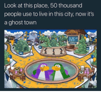 Memes, Ghost, and Live: Look at this place, 50 thousand  people use to live in this city, now it's  a ghost town Now it's a ghost town.. 😂 https://t.co/6tCe7x0qFH