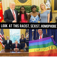 America, Memes, and Savage: LOOK AT THIS RACIST, SEXIST, HOMOPHOBE  ovemen  conserva That's my President!🇺🇸🇺🇸🇺🇸PC: @conservativemovement liberal maga conservative constitution like follow presidenttrump resist stupidliberals merica america stupiddemocrats donaldtrump trump2016 patriot trump yeeyee presidentdonaldtrump draintheswamp makeamericagreatagain trumptrain triggered Partners --------------------- @too_savage_for_democrats🐍 @raised_right_🐘 @conservativemovement🎯 @millennial_republicans🇺🇸 @conservative.nation1776😎 @floridaconservatives🌴