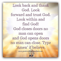 I just watched a movie… That changed my life forever… I will never forget the day that I saw this short movie because it's reshaping the way I think about just about everything. You can watch it right here… http://bit.ly/LoveLoa: Look back and thank  God. Look  forward and trust God.  Look within and  find God!  God closes doors no  man can open  and God opens doors  no man can close. Type  Amen' if believe.  ndmore, com  PIT I just watched a movie… That changed my life forever… I will never forget the day that I saw this short movie because it's reshaping the way I think about just about everything. You can watch it right here… http://bit.ly/LoveLoa