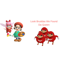 Queen, Amp, and Knuckles: Look Bruddas We Found  Da Queen Adeleine  Ribbon Meets Ugandan Knuckles