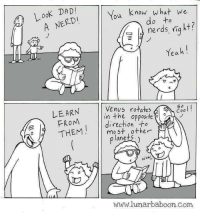 "<p>Nerds are people too. via /r/wholesomememes <a href=""http://ift.tt/2wviFIk"">http://ift.tt/2wviFIk</a></p>: Look DADI  A NERDI  u know what we  do to  ฆั  Yea h!  可  ^  LEARN  FROM  /THENM  