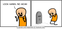 Jazz-handing sadly today.  Read more comics like this at: http://explosm.net/comics/2658/: LOOK HANDS, NO MOM!  RIP  1961  Cyanide and Happiness Explosm.net Jazz-handing sadly today.  Read more comics like this at: http://explosm.net/comics/2658/