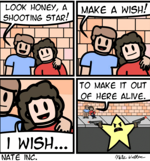 17 #Most #Funny #And #Random #memes: LOOK HONEY, A  SHOOTING STAR!  MAKE A WISH!  TO MAKE IT OUT  OF HERE ALIVE.  I WISH  NATE INC. 17 #Most #Funny #And #Random #memes