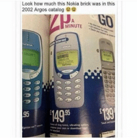 Memes, Lion, and Lions: Look how much this Nokia brick was in this  2002 Argos catalog  863  MINUTE  internet  lions  130  149  95  er of tones vibrating option.  your own or downloadto  Xpress-on FlashBackFriday Nokia