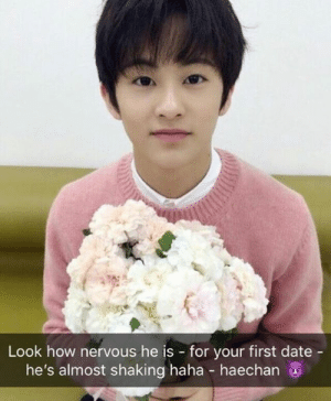 Date, Haha, and How: Look how nervous he is for your first date -  he's almost shaking haha-haechan