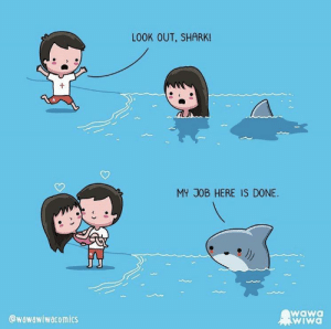 awesomacious:  My job here is done: LOOK OUT, SHARK!  MY JOB HERE IS DONE.  wawa  WIwa  @wawawiwacomics awesomacious:  My job here is done