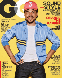 chancetherapper covers gqmagazine: LOOK SHARP LIVE SMART  OBAMA  VS  TRUMP  THE NEW  COLD  WAR  EXCLUSIVE  HELL  ON  WHEELS  THE  HARROWING  STORY  OF THE  FRENCH  TRUCK  3 SOUND  STYLE  A CELEBRATION  OF MUSIC  AND FASHION  STARRING  THE  RAPPER  AND  THE  EEKND  DAVID  BOWIE'S  SECRET  FINAL  PROJECT  ESCAPE TO  MEXICO!  HOW TO FIND  A PIECE OF  PARADISE chancetherapper covers gqmagazine