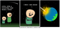 Relevant.: LOOK, SON! A  SHOOTING STAR!  MAKE A WISH!  WISHI WAS DEAD!  Cyanide and Happiness O Explosm.net Relevant.