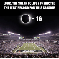 https://t.co/pAS7152YuT: LOOK, THE SOLAR ECLIPSE PREDICTED  THE JETS' RECORD FOR THIS SEASON!  16  @GhettoGronk https://t.co/pAS7152YuT