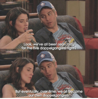 {5x24} Some wise words from Ted😊💙 -- Scene requested by @reehha_ himym howimetyourmother sitcom tedmosby joshradnor: Look, we've all been searching  for the five doppelgangers, right?  howimetyourmotherthefanpage  nstagram  Buteventually, over time we all became  our own doppelgangers {5x24} Some wise words from Ted😊💙 -- Scene requested by @reehha_ himym howimetyourmother sitcom tedmosby joshradnor