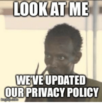 Reddit, Yeah, and Com: LOOKAT ME  WEVE UPDATED  OURPRIVACY POLICY  com Yeah, we know