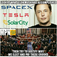 Elon Musk has accomplished more in one decade than what 400+ corrupt parasites in Congress have done in one century.  (y) MintPressNews.com: LOOKATAWHATELONMUSKHASACCOMPLISHED  SPACE  S LN  SolarCity  MINT PRESS NEWS  THEN TRY TOJUSTIFY WHY  WEELECTAND PAY THESE CROOKS Elon Musk has accomplished more in one decade than what 400+ corrupt parasites in Congress have done in one century.  (y) MintPressNews.com