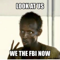 Reddit today.: LOOKATUS  WE THE FBI NOW  Make a Meme Reddit today.