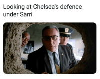 Chelsea, Community, and Memes: Looking at Chelsea's defence  under Sarri City took them apart last night in the Community shield! 😂👎😯 Chelsea Defense Holes