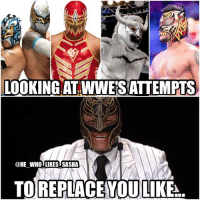 Rey doesn't look impressed 😂. I honestly don't think any luchador WWE brings in will ever reach the level of popularity that Rey Mysterio had. Speaking of Rey I really hope he comes back for one final run one day. wwe wwememe wwememes reymysterio 619 kalisto wwefunny luchador sincara wrestler wrestling wrestlingmemes prowrestling professionalwrestling worldwrestlingentertainment wwf worldwrestlingfederation batista eddieguerrero wweuniverse wwenetwork raw wweraw smackdown smackdownlive nxt 205live wwenxt luchaunderground wrestlemania: LOOKING AT WWESATTEMPTS  @HE WHO LIKES SASHA  TO REPLACE YOU LIKE Rey doesn't look impressed 😂. I honestly don't think any luchador WWE brings in will ever reach the level of popularity that Rey Mysterio had. Speaking of Rey I really hope he comes back for one final run one day. wwe wwememe wwememes reymysterio 619 kalisto wwefunny luchador sincara wrestler wrestling wrestlingmemes prowrestling professionalwrestling worldwrestlingentertainment wwf worldwrestlingfederation batista eddieguerrero wweuniverse wwenetwork raw wweraw smackdown smackdownlive nxt 205live wwenxt luchaunderground wrestlemania
