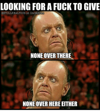 theundertaker undertaker wwe wwememes raw share love prowrestling wrestling follow memes lol haha share like stillrealradio stillrealtous burn smackdownlive nxt faf wwf njpw luchaunderground tna roh ajstyles johncena nofucksgiven: LOOKING FOR A FUCK TO GIVE  ESTILLREALTOUS on Instagaram  NONE OVER THERE  NONE OVER HERE EITHER theundertaker undertaker wwe wwememes raw share love prowrestling wrestling follow memes lol haha share like stillrealradio stillrealtous burn smackdownlive nxt faf wwf njpw luchaunderground tna roh ajstyles johncena nofucksgiven