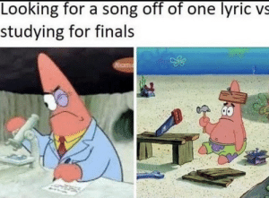 Finals, A Song, and Song: Looking for a song off of one lyric  studying for finals  VS