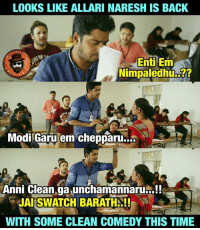 Memes, Time, and Youtu: LOOKS LIKE ALLARI NARESH IS BACK  Nimpaledhu..??  Modi Garu em chepparu.  Anni Clean ga unchamaninaru.!!  JAI SWATCH BARATH..!!  WITH SOME CLEAN COMEDY THIS TIME Notlo Velu Pedithe 😂😂👌👌 Promo : https://youtu.be/lRq2e5F5R3A #allarinaresh ❤👌