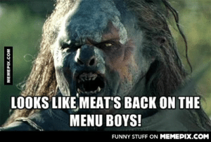 After being unemployed for 6 months, finding an amazing job, and cashing my first pay check today…omg-humor.tumblr.com: LOOKS LIKE MEAT'S BACK ON THE  MENU BOYS!  FUNNY STUFF ON MEMEPIX.COM  MEMEPIX.COM After being unemployed for 6 months, finding an amazing job, and cashing my first pay check today…omg-humor.tumblr.com