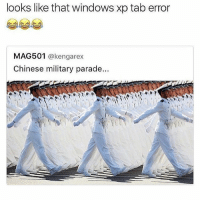 Windows, Chinese, and Girl Memes: looks like that windows xp tab error  MAG501 @kengarex  Chinese military parade... 😂😂😂😂