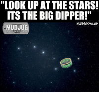"""The Big Dipper! mudjug dip30 packdipspit neildegrassetyson bigdipper photo by @jesseryan.us: """"LOOKUP AT THE STARS!  ITS THE BIG DIPPER!  MUDJUG  portable spittoons  Spener The Big Dipper! mudjug dip30 packdipspit neildegrassetyson bigdipper photo by @jesseryan.us"""