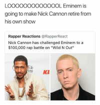 "Is Nick Cannon tryna end his own career? 😂🤔 • Follow @savagememesss for more posts daily: LOOOOOOOOOOOOOL Eminem is  going to make Nick Cannon retire from  his own shoW  Rapper Reactions @RapperReact  Nick Cannon has challenged Eminem to a  $100,000 rap battle on ""Wild N Out""  esKI Is Nick Cannon tryna end his own career? 😂🤔 • Follow @savagememesss for more posts daily"