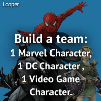 Memes, Video Games, and Wolverine: Looper  Build a team:  1 Marvel Character,  1 DC Character  1 Video Game  Character Wolverine, The Flash, Master Chief! 💪🏻Comment your answer! ---- Credit: @looperhq