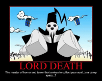 Endlich sind die Feiertage rum  #BSG: LORD DEATH  The master of horror and terror that arrives to collect your soul...is a camp  spazz...? Endlich sind die Feiertage rum  #BSG