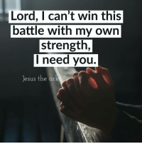 Advice, Fail, and God: Lord, I can't win this  battle with my own  strength,  I need you.  Jesus the ar We all have battles we are fighting to overcome in our lives, and sometimes we tend to forget that it takes the power of God to help us overcome. We go in search of solution based on man advice and opinions. And we forget that some battles are not just physical, the are spiritual, so we try by our own physical strength to overcome and we keep on failing everytime. Let me tell you something today We can't overcome addiction, depression, anxiety, fear, lust and every single obstacle that the devil has set before us by our strength. It takes God power and strength in you to do so. Doctors may have their opinions on how to overcome, your depression and anxiety but it will fail you. It takes Jesus to set free and truly free. Popping pills is not your solution --- JESUS IS. Rehabilitation centers is not the solution -- JESUS IS. Daily therapy is not the solution --- JESUS IS. Jesus is the solution to every single problem that you are facing. Accept him into your life and ask for his help and strength to see you through and he will. Amen. God bless you. -Joshua Joseph.