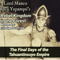 """In Vilcabamba the Lord Manco Yupanqui watched, his armies, and the Inca loyalists, tucked away in the in the forest obscured by trees and the hums and songs of creatures of the forest. The Inca Empire founded in the year 1100 by Manco Inca I, would soon come to an end. It is possible that Manco Yupanqui, may have asked himself there, hidden in the forest, how it could have ever come to this? The Rebel King, who first treated the Spanish as brothers when they declared themselves to be sons of Viracocha (God), had allowed barbarians into his country, indugled their desires for gold, giving away willingly, only to ultimately be betrayed, imprisoned and tortured. Now, the Emperor, free, and with his people, would be the one to wage a bloody war against the Spaniards in his rebel kingdom in the forest. For 30 years the Empire, once based in Cuzco, would live on in Vilcabamba, waging guerilla warfare against the Spanish. Manco instigated civil wars between the the Spanish occupation forces and may have never been defeated if not for his trusting and gracious nature, just as his kingdom fell because of his invitation and love towards the Spaniards, so too would he. Lord Manco would be killed by Spanish refugees, who lived as his sons for many years in Vilcabamba, once the peeled ones (white men) were offered silver they turned on their friend, the Emperor, stabbing him to death as he ate with them. Manco's son Titu Cusi Yapanqui would rule another decade, before the Inca Empire finally fell in 1571, 30 years after the death of Francisco Pizarro, a man who according to eurocentric historians """"defeated the Inca Empire"""". Titu Cusi Yapanqui surrendered, giving up his kingdom changing his name to Diego, and converted to Christianity. The Inca Resistance it appeared, had finally been crushed, that is until Titu's younger brother ascended to the throne, a young Inca, who would make history, a revolutionary Lord who was named Tupac Amaru. Written by: @IndigenousPride Decolonize Ec"""
