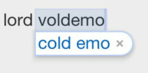 victorvigny:  Ah yes thank you that's exactly what I meant. : lord voldemo  cold emo x victorvigny:  Ah yes thank you that's exactly what I meant.