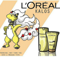 Fashion, Haircut, and Memes: L'OREAL  KALOS  L'OREA  L'OR  WARNING: MAY TURN YOU  INTO A DRAGON TYPE L'Oreal, because you're worth it 💇 Sent in via DM by FunnyPokemonAmbassador @corinnes_25 ! Thanks! ___________ Want to become an official FunnyPokemonAmbassador too? Then DM us your best and funniest pokemon memes to feature 😀 ___________ Pokemon Pokémon Nintendo GameFreak PokemonSunandMoon PokemonXY TeamValor TeamMystic TeamInstinct Funny FunnyMemes PokemonGo loreal PokemonMemes Pokemon20 Memes lol ポケットモンスター PokemonMaster PokemonTrainer Dragon Gaming GottaCatchemAll GamerLife hair haircut fashion model hairstyle
