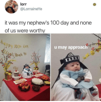 100 days of wisdom via /r/wholesomememes http://bit.ly/2tjFfV0: lorr  @LorraineYe  it was my nephew's 100 day and none  of us were worthy  100th day  u may approach 100 days of wisdom via /r/wholesomememes http://bit.ly/2tjFfV0