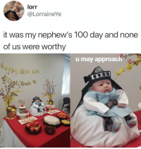 Peasants, bow to my mercy⠀ -⠀ 👶🏼@elliotnoahye⠀ -⠀ emperor 100daysparty baekil 9gag: lorr  @LorraineYe  it was my nephew's 100 day and none  of us were worthy  u may approach  udh Peasants, bow to my mercy⠀ -⠀ 👶🏼@elliotnoahye⠀ -⠀ emperor 100daysparty baekil 9gag