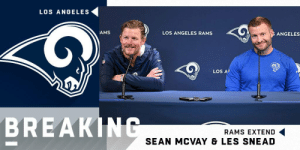BREAKING: @RamsNFL extend HC Sean McVay and GM Les Snead through the 2023 season. https://t.co/cekiFlmMPr: LOS ANGELES  AMS  LOS ANGELES RAMS  ANGELES  LOS A  BREAKING  RAMS EXTEND  SEAN MCVAY & LES SNEAD BREAKING: @RamsNFL extend HC Sean McVay and GM Les Snead through the 2023 season. https://t.co/cekiFlmMPr