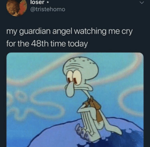 Angel, Guardian, and Time: loser  @tristehomo  my guardian angel watching me cry  for the 48th time today