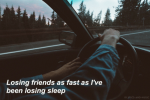 Friends, Music, and Tumblr: Losing friends as fast as l've  been losing sleep  @LYRICS-AND-MUSIC lyrics-and-music:Fever Dream // Movements
