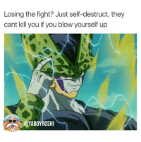 Memes, Rage Quit, and 🤖: Losing the fight? Just self-destruct, they  cant kill you if you blow yourself up Word this nigga Cell rage quit in the middle of a match 😂😂tag a DBZ fan👇🏾👇🏾 thinkaboutit besmart dbz savage
