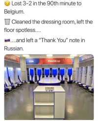 "Belgium, Fifa, and Lost: Lost 3-2 in the 90th minute to  Belgium  Cleaned the dressing room, left the  floor spotless...  ...and left a ""Thank You"" note in  Russian.  FIFA  worldcup .  KEO <p>Wholesome Japan via /r/wholesomememes <a href=""https://ift.tt/2u1qAxD"">https://ift.tt/2u1qAxD</a></p>"
