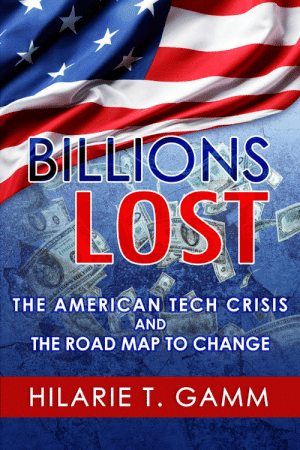 novelty-gift-ideas:   Billions Lost: The American Tech Crisis and The Road Map to Change     Checkout EXCELLENT book on the US Tech Industry, get the inside scoop…in Billions Lost, it's an Amazon #1 Best Seller….well worth the $2.99 e-version….rave reviews and really, interesting! : LOST  ER550  THE AMERICAN TECH CRISIS  AND  THE ROAD MAP TO CHANGE  NİEllla  HILARIET, GAMM novelty-gift-ideas:   Billions Lost: The American Tech Crisis and The Road Map to Change     Checkout EXCELLENT book on the US Tech Industry, get the inside scoop…in Billions Lost, it's an Amazon #1 Best Seller….well worth the $2.99 e-version….rave reviews and really, interesting!