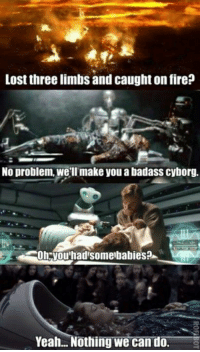 Lost three limbs and caught on fire?  No problem we'll make you a badass cyborg.  Oh you had Somerbabies?  Yeah... Nothing we can do. Galactic Health Care !! #Ozmin