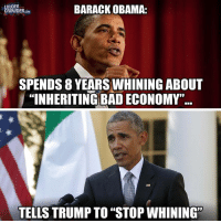 "LOUDER  BARACK OBAMA:  CROWDER  COM  SPENDS 8 YEARS WHINING ABOUT  ""INHERITING BAD ECONOMY""  TELLS TRUMP TO ""STOP WHINING"""