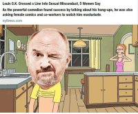 Ups, Nytimes, and Watch: Louis C.K. Crossed a Line Into Sexual Misconduct, 5 Women Say  As the powerful comedian found success by talking about his hang-ups, he was also  asking female comics and co-workers to watch him masturbate.  nytimes.com  0